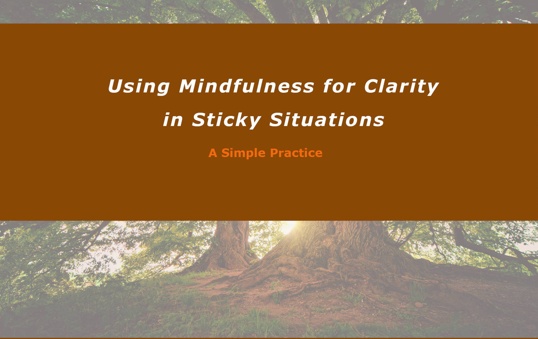 Using Mindfulness for Sticky Situations