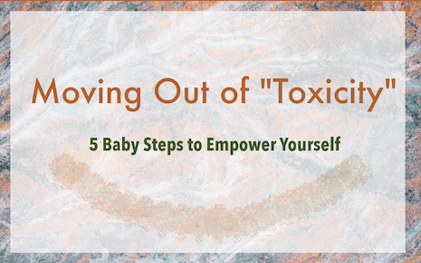 "Moving Out of ""Toxicity"""